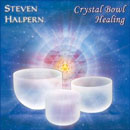 Crystal Bowl Healing - by Steve Halpern